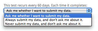 Menu with three choices: Ask me whether I want to submit my data; Always submit my data, and don't ask me about it; never submit my data, and don't ask me about it